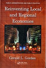 Reinventing Local and Regional Economies (PUBLIC ADMINISTRATION AND PUBLIC POLICY)