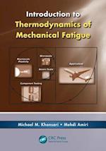 Introduction to Thermodynamics of Mechanical Fatigue af Mehdi Amiri, Michael M. Khonsari