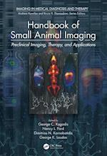 Handbook of Small Animal Imaging (Imaging in Medical Diagnosis and Therapy)