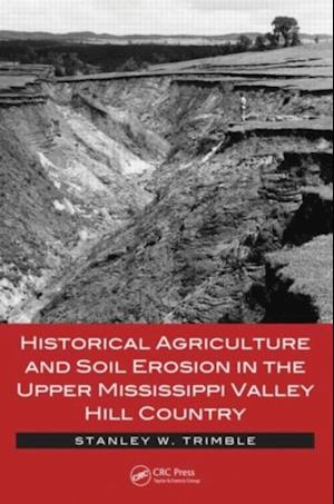 Historical Agriculture and Soil Erosion in the Upper Mississippi Valley Hill Country