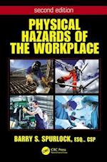 Physical Hazards of the Workplace (Occupational Safety & Health Guide Series)