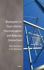 Biopolymers in Food Colloids: Thermodynamics and Molecular Interactions