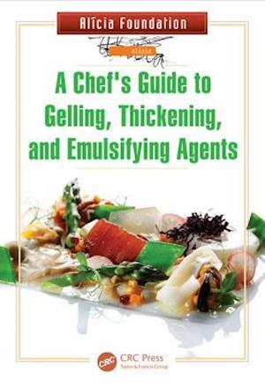 A Chef's Guide to Gelling, Thickening, and Emulsifying Agents