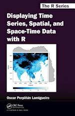 Displaying Time Series, Spatial, and Space-Time Data with R (Chapman &Hall/CRC the R Series)