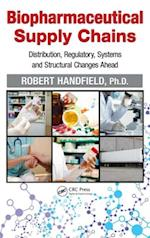 Biopharmaceutical Supply Chains af Robert Handfield