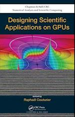 Designing Scientific Applications on GPUs (Chapman & Hall/crc Numerical Analysis and Scientific Computing Series, nr. 21)