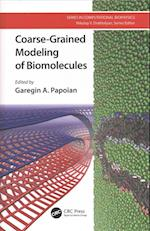 Coarse-Grained Modeling of Biomolecules (Series in Computational Biophysics)