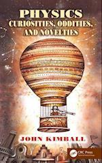Physics Curiosities, Oddities, and Novelties af John Kimball