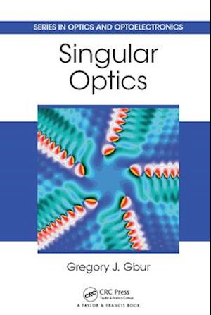 Singular Optics af Gregory J. Gbur
