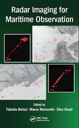 Radar Imaging for Maritime Observation af Fabrizio Berizzi, Elisa Giusti, Marco Martorella