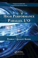 High Performance Parallel I/O (Chapman & Hall/Crc Computational Science, nr. 22)
