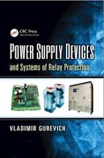 Power Supply Devices and Systems of Relay Protection af Vladimir Gurevich
