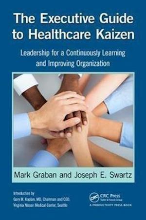 The Executive Guide to Healthcare Kaizen