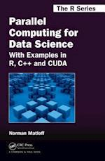 Parallel Computing for Data Science (Chapman &Hall/CRC the R Series, nr. 28)