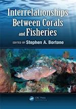 Interrelationships Between Corals and Fisheries (CRC Marine Biology Series, nr. 16)