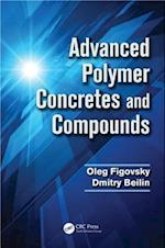 Advanced Polymer Concretes and Compounds af Oleg Figovsky, Dmitry Beilin
