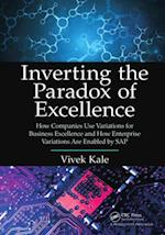 Inverting the Paradox of Excellence af Vivek Kale