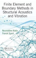 Finite Element and Boundary Methods in Structural Acoustics and Vibration af Noureddine Atalla, Franck Sgard