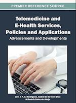 Telemedicine and E-Health Services, Policies, and Applications: Advancements and Developments
