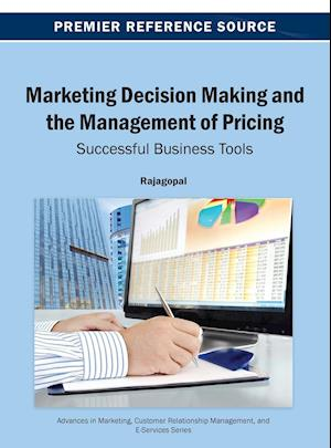 Marketing Decision Making and the Management of Pricing: Successful Business Tools
