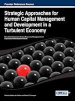 Strategic Approaches for Human Capital Management and Development in a Turbulent Economy (Advances in Human Resources Management and Organizational Development)