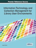 Information Technology and Collection Management for Library User Environments af Joseph Walker