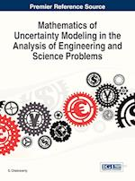 Mathematics of Uncertainty Modeling in the Analysis of Engineering and Science Problems af S. Chakraverty