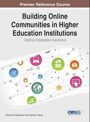 Building Online Communities in Higher Education Institutions: Creating Collaborative Experience
