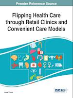 Flipping Health Care Through Retail Clinics and Convenient Care Models af Amer Kaissi