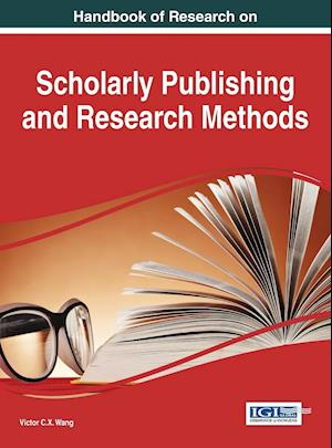 Handbook of Research on Scholarly Publishing and Research Methods