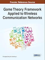 Game Theory Framework Applied to Wireless Communication Networks af Chungang Yang