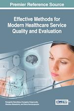 Effective Methods for Modern Healthcare Service Quality and Evaluation (Advances in Medical Diagnosis Treatment and Care)