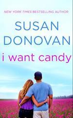I Want Candy af Susan Donovan