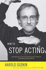 How to Stop Acting af Harold Guskin