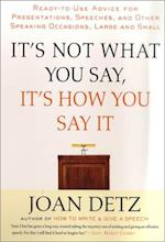 It's Not What You Say, It's How You Say It af Joan Detz