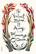 Violent Bear It Away (Fsg Classics)