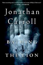 Bathing the Lion af Jonathan Carroll