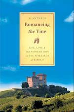 Romancing the Vine af Alan Tardi