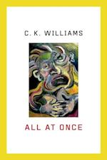 All at Once af C. K. Williams