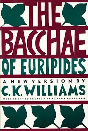 Bacchae of Euripides af C. K. Williams