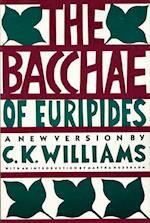 Bacchae of Euripides af C. K. Williams