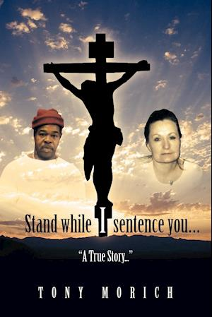 Stand While I Sentence You...