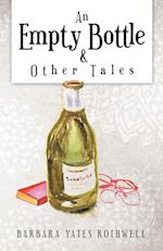An Empty Bottle and Other Tales af Barbara Yates Rothwell