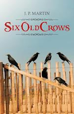 Six Old Crows af J. P. Martin