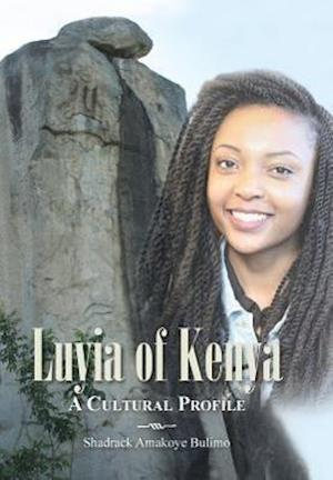 Bog, hardback Luyia of Kenya: A Cultural Profile af Shadrack Amakoye Bulimo