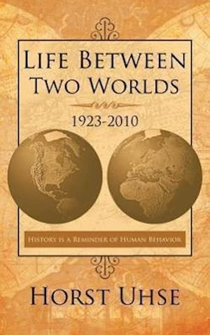 Life Between Two Worlds 1923-2010