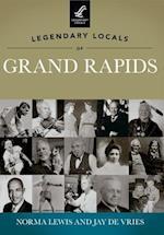 Legendary Locals of Grand Rapids Michigan af Norma Lewis