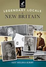 Legendary Locals of New Britain, Connecticut (Legendary Locals)