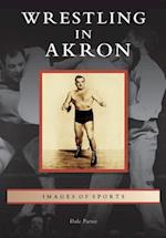 Wrestling in Akron (Images of Sports)