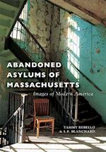 Abandoned Asylums of Massachusetts af Tammy Rebello, L. F. Blanchard